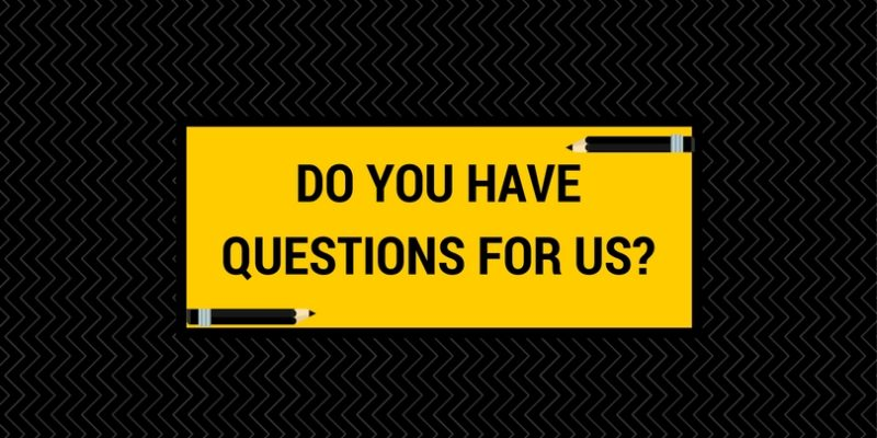 INTERVIEW QUESTION TIPS: DO YOU HAVE ANY QUESTIONS FOR US?